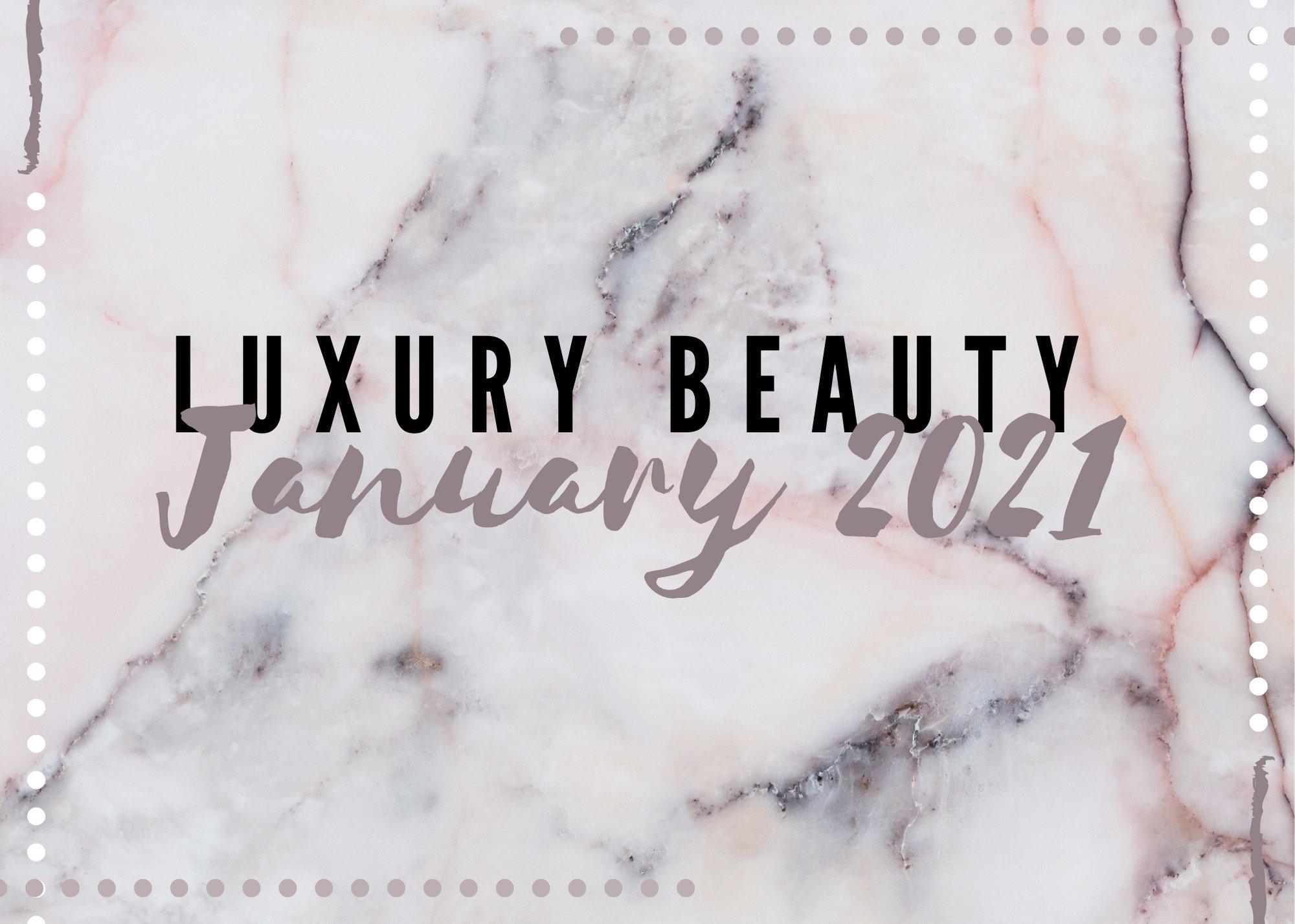 Luxury Beauty Products January 2020